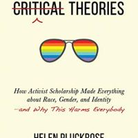 Cynical Theories: Review, Commentary, and Discussion
